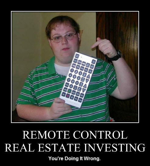 Remote Control Real Estate Investing. You're Doing It Wrong.